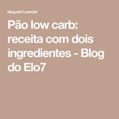 Pão low carb: receita com dois ingredientes - Blog do Elo7