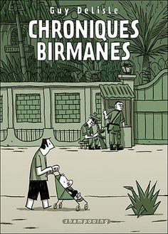 Chroniques birmanes, Guy Delisle. J'adore cet auteur et possède déjà deux livres qu'il a écrit.