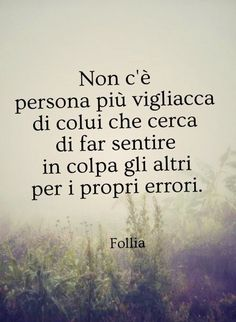 Italian Language, Life Lessons, Favorite Quotes, Philosophy, Qoutes, Sad, Inspirational Quotes, Wisdom, Positivity