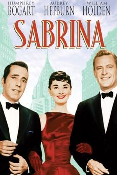 Sabrina (1954): Humphrey Bogart, Audrey Hepburn, William Holden, one of the best movies EVER