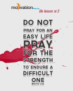 Pray for strength not an easier life #quote