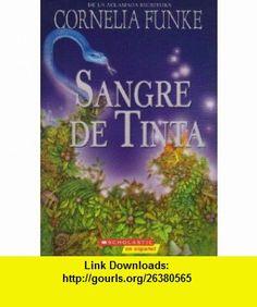 Sangre De Tinta Inkspell (Spanish Edition) (9780545093613) Cornelia Funke , ISBN-10: 0545093619  , ISBN-13: 978-0545093613 ,  , tutorials , pdf , ebook , torrent , downloads , rapidshare , filesonic , hotfile , megaupload , fileserve