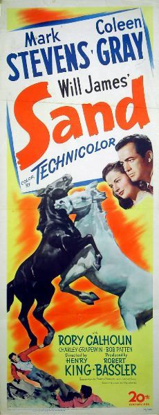 Sand (1949)Stars: Mark Stevens, Coleen Gray, Rory Calhoun, Charley Grapewin, Robert Patten ~ Director: Louis King (Nominated for an Oscar for Best Cinematography, Color in 1950)