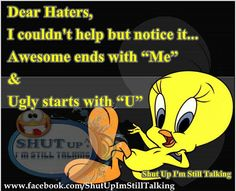 So stay in your own lane before I have to read your ass. Tweety Bird Drawing, Happy Thoughts Quotes, Tweety Bird Quotes, Dear Haters, Unforgettable Quotes, Looney Tunes Cartoons, Journey Quotes, Disney And More, Sweet Words