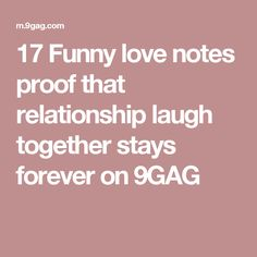 17 Funny love notes proof that relationship laugh together stays forever on 9GAG