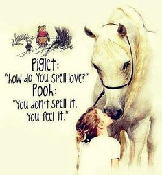 To be loved by a horse is one of the greatest of Creators gifts.