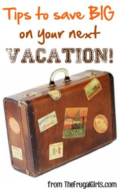 21 Tips and Tricks to Save BIG on Your Next Vacation! ~ from TheFrugalGirls.com