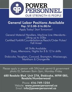 Power Personnel is looking for General Labourers, all shifts available, wages between $13 - $16 an hour.