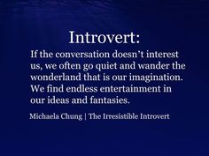Introvert quotes from the Irresistible Introvert by Michaela Chung. Introvert Personality, Introvert Quotes, Introvert Problems, Infj, Personality Types, Extroverted Introvert, Mbti, Life Quotes, Inspirational Quotes