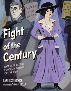 Alice Paul, Women Right To Vote, Boxing Posters, Kirsten Gillibrand, Peaceful Protest, Women In History, American History, New Books, Childrens Books