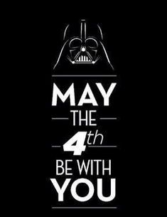 Happy Star Wars Day, May the 4th Be With You!