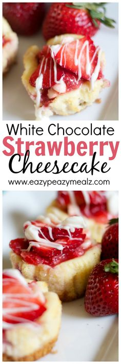 White Chocolate Strawberry Cheesecake: These mini cheesecakes are the perfect bite, and so much easier to make then you would think. - Eazy Peazy Mealz