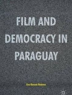 Film and Democracy in Paraguay free download by Eva Karene Romero (auth.) ISBN: 9783319448138 with BooksBob. Fast and free eBooks download.  The post Film and Democracy in Paraguay Free Download appeared first on Booksbob.com.