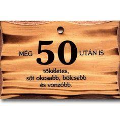 születésnapi köszöntő 50 éveseknek 50. szülinapra idézetek   Google keresés | lakásdekor | Pinterest  születésnapi köszöntő 50 éveseknek