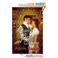 Alicia Rasley - Charity Begins at Home, a Traditional Regency Romance (Regency Escapades)