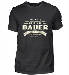 Bauer aus Leidenschaft T Shirt Designs, Pilot T Shirt, Barista, T Shirts, Mens Tops, How To Make, Steinmetz, Zimmermann, Chef
