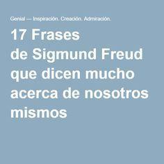 17Frases deSigmund Freud que dicen mucho acerca denosotros mismos