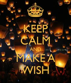 KEEP CALM AND MAKE A WISH - KEEP CALM AND CARRY ON Image Generator