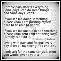 Chronic Pain The only thing about chronic pain is when people don't believe you. #chronicfatiguesyndrome