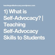 1) What is Self-Advocacy? | Teaching Self-Advocacy Skills to Students