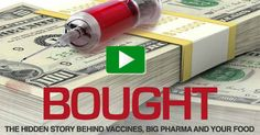 "The new documentary ""Bought"" reveals the truth about how vaccines and drugs are developed and rushed to the market, as well as the secret behind GE foods. http://articles.mercola.com/sites/articles/archive/2014/11/08/bought-documentary-vaccine-food-healthcare.aspx"