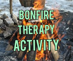 Bonfire Therapy Activity - The Real Recreation Therapist Mental Health Facilities, Bonfires, Negative Emotions, Therapy Activities, Guided Meditation, Trauma, Ideas, Campfires, Thoughts