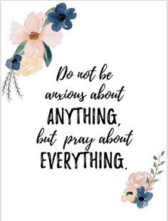 bible quotes Do not be anxious about anything, but pray about everything Lds Quotes, Biblical Quotes, Bible Verses Quotes, Bible Scriptures, Faith Quotes, Spiritual Quotes, Uplifting Bible Quotes, Bible Verses For Hard Times, Pray Quotes