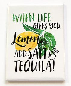 When life gives you lemons add salt and tequila - this is going to be my new man.,When life gives you lemons add salt and tequila - this is going to be my new mantra Motivational Quotes, Funny Quotes, Inspirational Quotes, Funny Pics, Lemon Quotes, Tequila Quotes, Watercolor Hand Lettering, Watercolor Quote, Funny Magnets