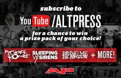 YouTube/altpress Subscriber Giveaway - Alternative Press  ..................................................... Help them get to 60,000 subscribers!!!