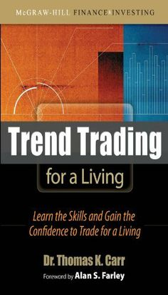 Trend Trading for a Living: Learn the Skills and Gain the Confidence to Trade for a Living by Thomas K. Carr, http://www.amazon.com/dp/B0013Y1UJ2/ref=cm_sw_r_pi_dp_3A3btb059HEBR