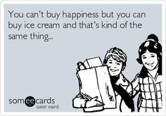 You can't buy happiness, but you can buy ice cream