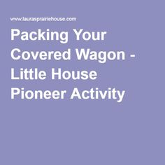 Packing Your Covered Wagon - Little House Pioneer Activity