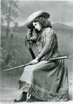 Annie Oakley, because she kicked ass, that's why.