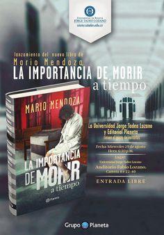 """Lanzamiento del libro """"La importancia de morir a tiempo"""" de Mario Mendoza."""