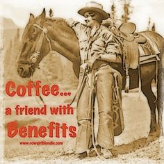 Coffee...a friend with benefits!