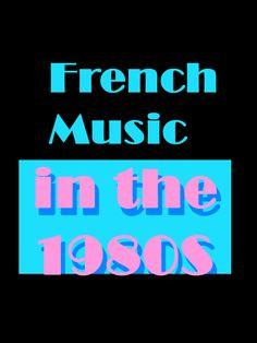 French Music in the 1980s, more than 50 songs to listen for free. Listen at your own risk #french #songs #1980s
