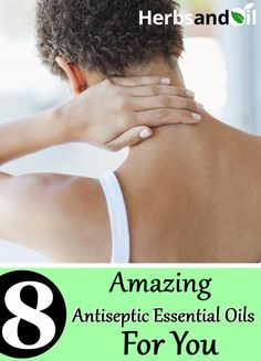 8 Amazing Antiseptic Essential Oils For You