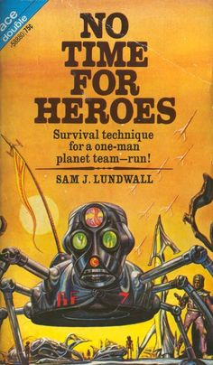 """scificovers: """"Ace Double No Time for Heroes by Sam J. Lundwall, Cover art by Josh Kirby. Science Fiction Magazines, Pulp Fiction Book, Fiction Novels, Science Fiction Art, Classic Sci Fi Books, Ace Books, Fantasy Book Covers, Comic Book Covers, Paperback Books"""