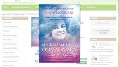 Anita Moorjani: Meghaltam, hogy önmagamra találjak - Zöldportéka Könyvek Anita Moorjani