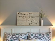 $90.00 Grow old with me distressed barn wood sign