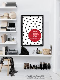 Wear Polkadots || polkadot art print, fashion quote, fashionista print, red and black, polkadot poster, designer quote, polka dots art by BlackandTypeDesigns on Etsy https://www.etsy.com/listing/177978495/wear-polkadots-polkadot-art-print
