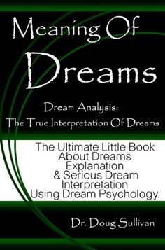 "an analysis of joes dreams and interpretations Similarly, although dream analysis does not necessarily have to be a part of psychotherapy, your psychotherapy will be enhanced if you make the effort to interpret your dreams in the psychotherapy dreams are always ""true""—it's just that what they mean isn't always what we think they mean."