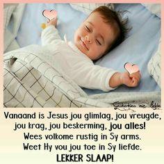 Lekker Slaap Sunday Greetings, Goeie Nag, Goeie More, Sleep Tight, Afrikaans, Good Night, Worship, Qoutes, God