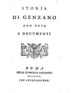 """""""Storia di Genzano, con note e documenti"""" - di Nicola Ratti - Roma, 1797"""