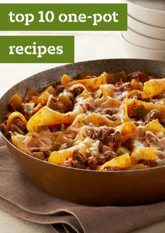 Top 10 One-Pot Recipes – One-pot and skillet recipes are easy to make and even easier to clean up. No wonder these simple recipes are a family fave for dinnertime. They feature delicious ideas for chicken, beef, and pork, and we'd never forget pasta!