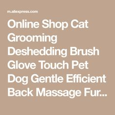 Online Shop Cat Grooming Deshedding Brush Glove Touch Pet Dog Gentle Efficient Back Massage Fur Washing Bathing Brush Comb Right/Left Hand | Aliexpress Mobile