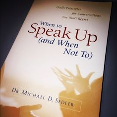 """Quotes from """"When To Speak Up (and when not to)"""" - Part 1 of 3 