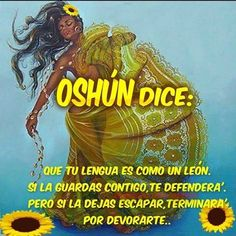 """I need to remember this. """"Oshun says that your tongue is like a lion; if kept with you it shall defend you, but if u let it escape it will devour you"""""""