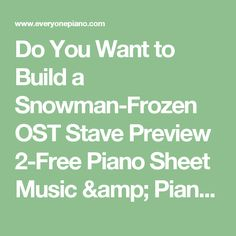 Do You Want to Build a Snowman-Frozen OST Stave Preview 2-Free Piano Sheet Music & Piano Chords