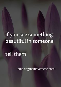 I believe this to be harmonious. If you speak that inspiration back to the person then the energy travels full circle. Best Inspirational Quotes, Inspiring Quotes About Life, Great Quotes, Quotes To Live By, Advice Quotes, Me Quotes, Words Of Hope, Confidence Quotes, Yoga